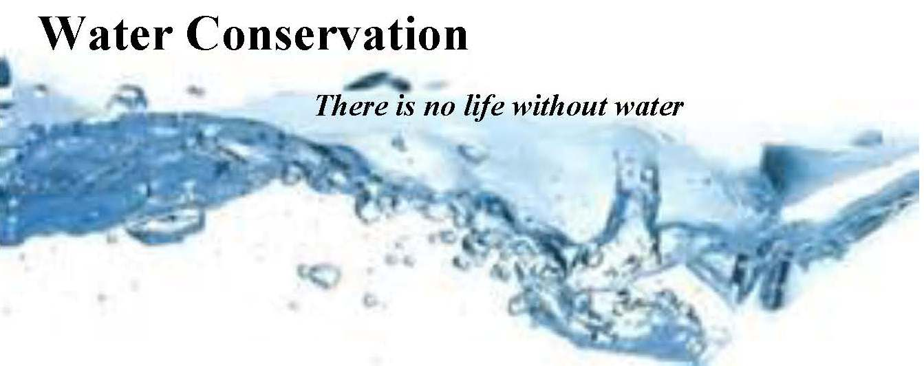 Water Conservation There is no life without water